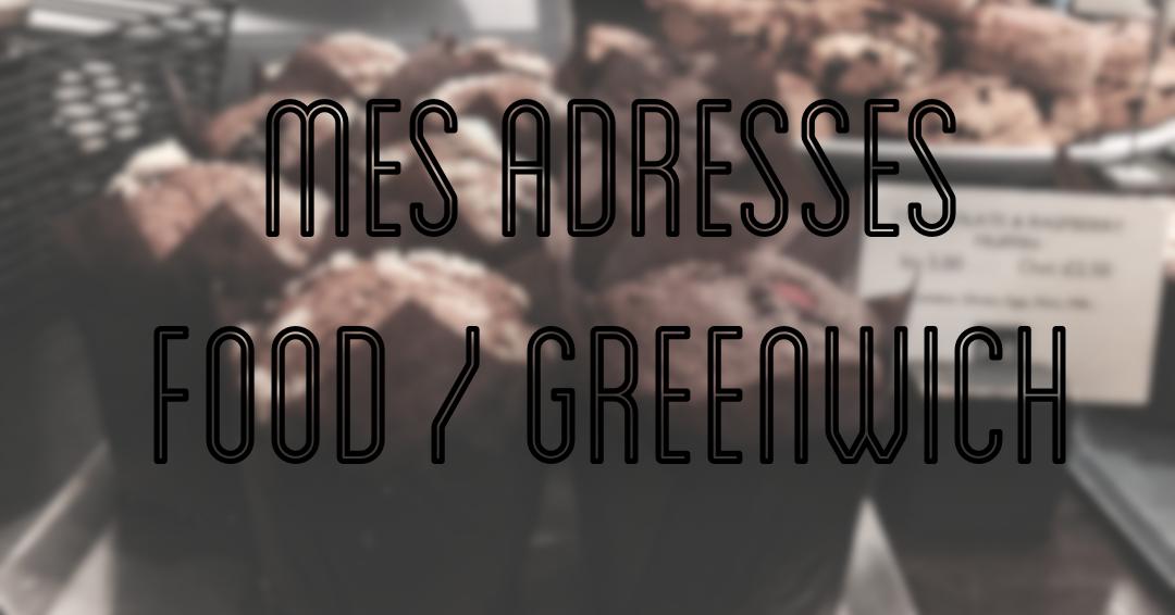 Bonnes adresses food londres greenwich