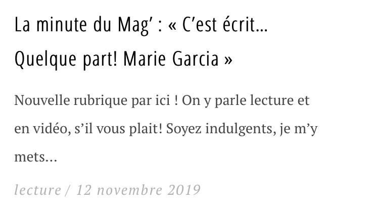La minute du Mag' : « C'est écrit… Quelque part! Marie Garcia »