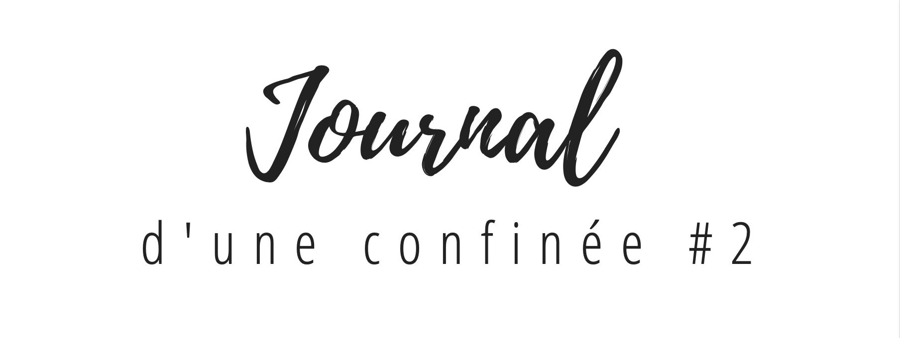 Journal d'une confinée #2