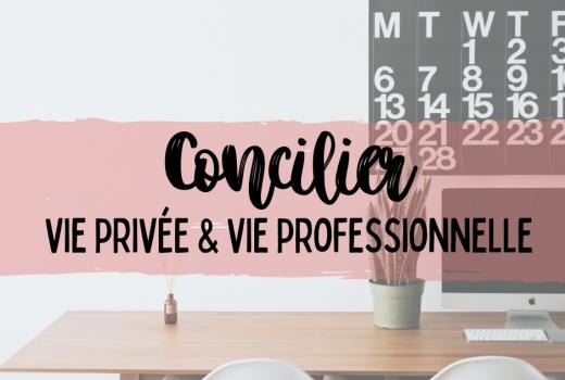 Concilier vie privée et vie professionnelle Le Mag à Lire