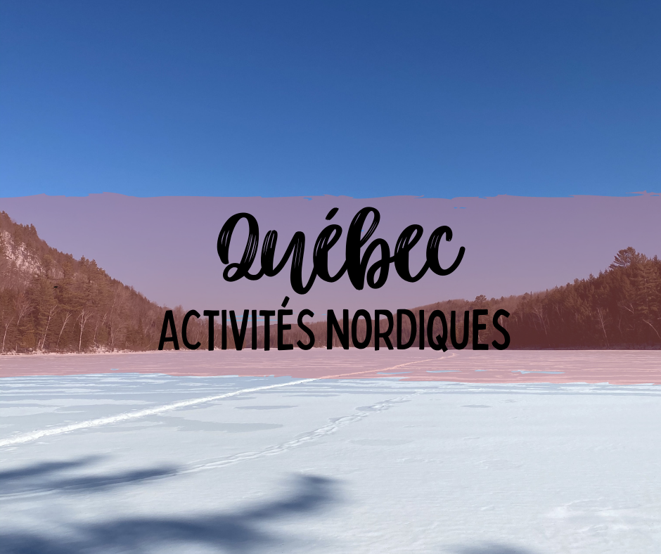 activités nordiques à faire au Québec en hiver